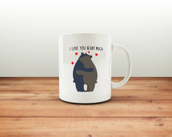 I Love You Beary Much Mug / Valentine's Day Mug / Gift For Him Her / Bear Art Cup Coffee / Funny Coffee Mugs / Engagement Gift / Wedding Mug