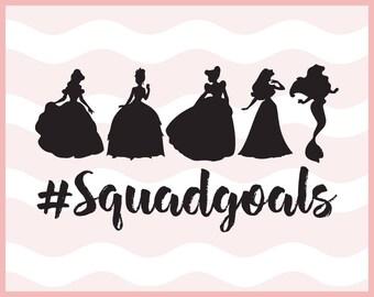 Squad Goals Svg, Disney Princesses Svg ,Disney Svg,Ariel Svg, Princess Svg,SVG, Eps, Dxf, Png, Cutting Files to use with Cricut & Silhouette