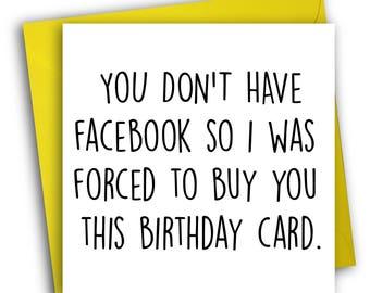 Funny Birthday Card/ No Social Media / Cheeky