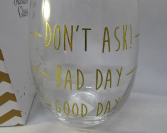 Stemless Personalised good day/bad day Wine Glass  - Comes Boxed - Pre printed text on front, your name on the back! Great for parties!