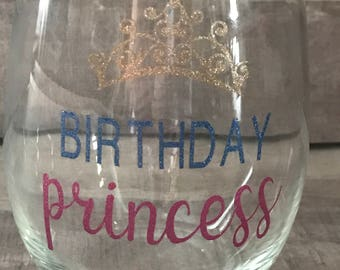Birthday Wine Glass/Birthday Glass/Birthday Princess/Stemless Wine Glass/Gifts for her