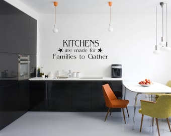 Kitchens are made for Families to Gather Kitchen Vinyl Wall Quote