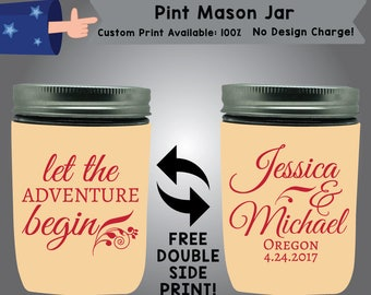 Let The Adventure Begin Name & Name Place Date Pint Mason Jar Wedding Cooler Double Side Print (PMJ-W3)