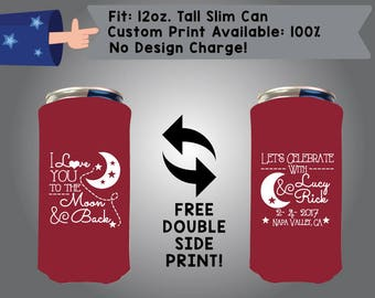 I Love You To The Moon & Back Let's Celebrate With Name Name Date Place 12 oz Tall Slim Can Wedding Cooler Double Side Print (12TSC-W8)