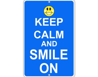 Keep Calm Smile On Metal Aluminum Sign