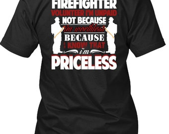 I'm A Firefighter T Shirt, I'm Priceless T Shirt