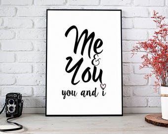 Me And You,Wall Art,Printable Wall Art,Digital Download,Home Decor,Gift For Her,Love,Trending,Art Prints,Wedding Sign,Best Selling Items