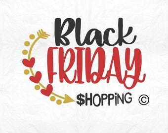 Black Friday svg, Shirt, Shooping svg, Christmas svg, Thanksgiving, SVG Files, Cricut, Cameo, Cut file, Files, Clipart, Svg, DXF, Png, Eps