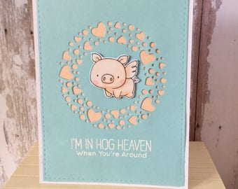 Love csrd, hog heaven, for her, for him, greeting card, stamp coloring , die cut, card stock , hand made, one of a kind