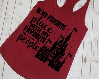In My Favorite Place With My Favorite People Racerback Tank-Disneyland-Disneyworld-Disney Outfit-Disney Trip-Unique Disney Shirt-Disney-Gift
