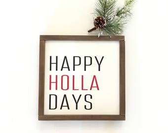 Happy Holla Days Christmas Sign - Funny - Holiday