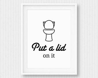 Put A Lid On It / Funny Bathroom Sign / Bathroom Wall Art / Bathroom Decor / Kids Bathroom Decor / Flush the Toilet / Printable Wall Art