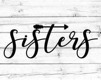Sisters Svg, Sister Svg, Sibling Shirt Svg, Girl Svg, Arrow Svg, Svg Files, Svg for Cricut, Svg for Silhouette