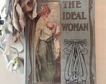 The Ideal Woman- Vintage Book- 1911