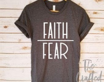 Faith Over Fear Shirt / Christian Shirt / Birthday Gift / Inspirational Shirt / Religious Shirt / Grace Shirt / Faith Shirt