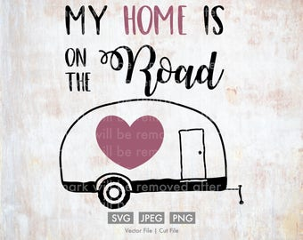 My Home is on the Road - Vector / Cut File, Silhouette, Cricut, SVG, PNG, JPEG, Clip Art, Stock Photo, Download, Travel, Bohemian, Trailer