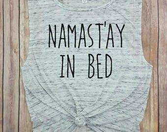 namast'ay in bed, namastay in bed, namaste in bed, Yoga tank, Yoga Tee, Namaste tank, Yoga Clothes, Gym tank, Funny Gym tank, Funny workout