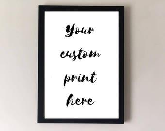 Custom print, personalised print, custom quote print, custom quote, custom quote frame, custom poem, custom design, your quote, typography