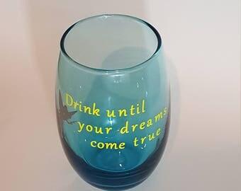 Drink until your dreams come true