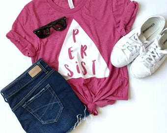 Persist Unisex Fit Tee - Feminist Tee, LGBTQ Rights Tee, Human Rights Tee, Women's Rights Shirt, Pink Tee, Gift, Nasty Women, Graphic Tee