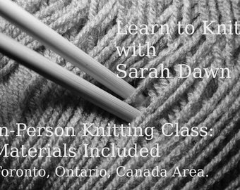 Knitting Class: Customizable Class for 1 person -- In Person, Toronto, Ontario, Canada. Material Fees Included.