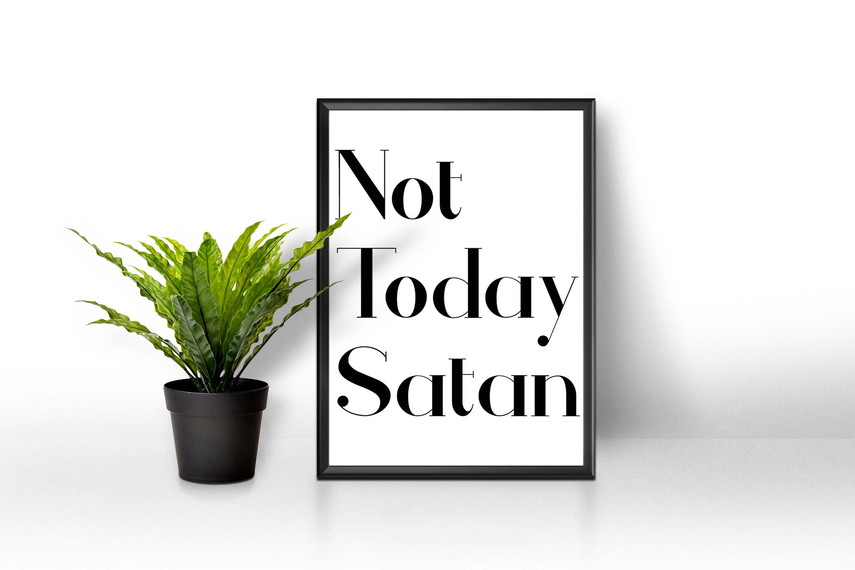 Not Today Satan Bianca Quote Drag Race Printable