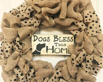 Dogs Bless This Home Burlap Wreath