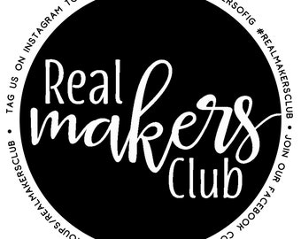 Real Makers Club Feature | Get Featured on our Social Media Accounts!