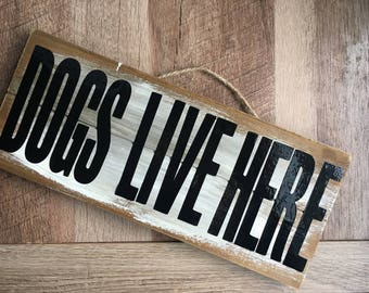 Dogs Live Here Hanging sign