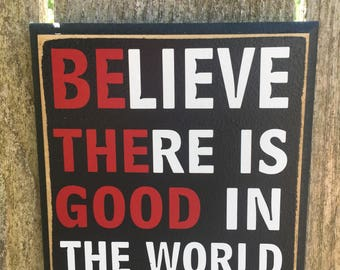 Be the good - 6x6 wood/vinyl sign