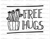 Free Hugs SVG, Cactus SVG file, succulent SVG, cacti svg, cactus silhouette, hugs svg,svg cut file, instant download, digital download