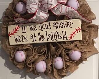Baseball Wreath, If We Don't Answer We're At The Ballfield Wreath, Baseball burlap wreath, Spor Front Door Wreath