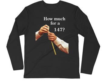 How Much for a 147? Long Sleeve Fitted Crew Snooker Shirt