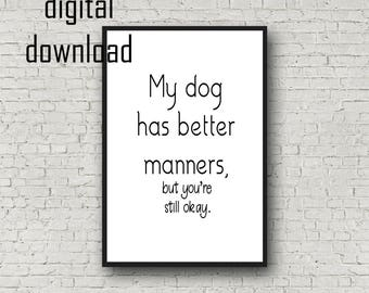 Dog Lover. Funny Printable.  Funny Quote Wall Decor.  Poster Size Instant Download.  Art Print Digital Downloads. Dog Print.