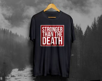 Shirt 'Stronger than the Death''