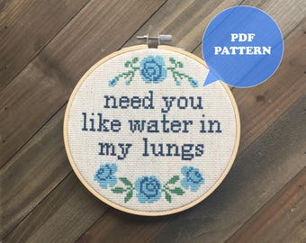 Need You Like Water In My Lungs Cross Stitch Pattern - Brand New Lyrics - Brand New Rock Cross Stitch