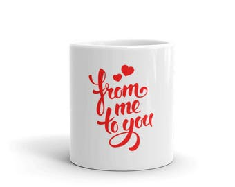 Valentine's Day Mug, Valentine's Day Gifts, Girlfriend Gift, Boyfriend Gift, Coffee Mug, I Love You Mug, Valentine's Day