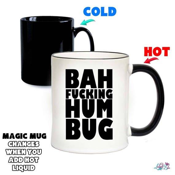 Bah Fucking Hum Bug Magic Mug Colour Changing Mugs Heat
