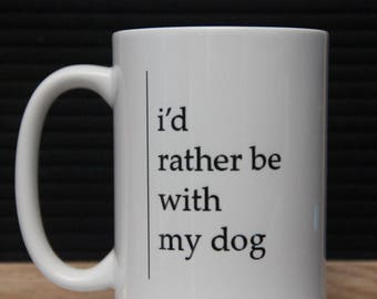 I'd Rather Be With My Dog Mug