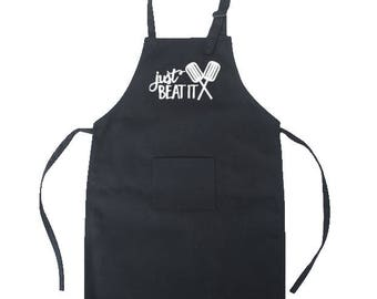 Just Beat it,Custom Apron, bridal, cook, chef, housewarming, gift for her, gift for him, birthday, gift