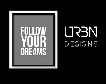 Follow your dreams  Printable, Digital Print