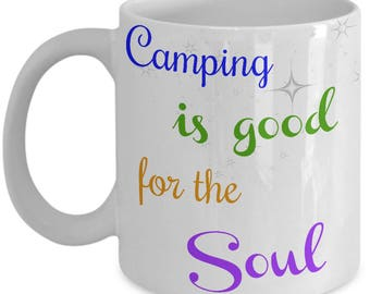 Camping is good for the soul mug