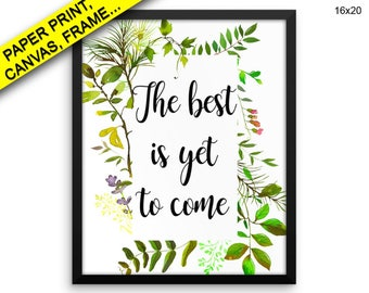 The Best Is Yet To Wall Art Framed The Best Is Yet To Canvas Print The Best Is Yet To Framed Wall Art The Best Is Yet To Canvas Art The Come