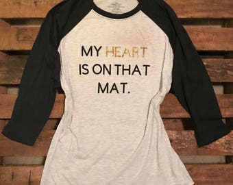 "Customizable ""My Heart Is On That Mat""  Wrestling Mom Raglan / Wrestling Mom Shirt / Wrestling Apparel / Wrestling Mom"