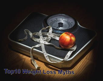 Top10 Weight Loss Myths