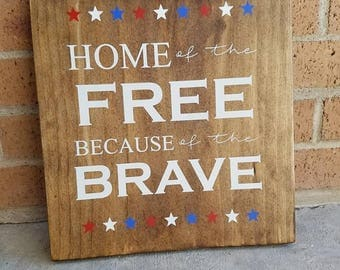 Home of the Free Wood Sign