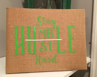 Stay Humble Hustle Hard Sign