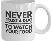Never Trust A Dog To Watc...