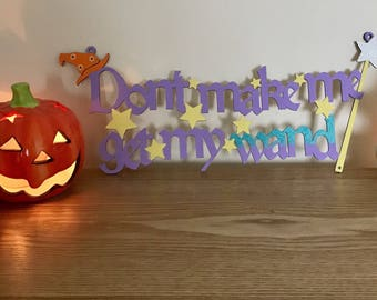 Dont make me get my wand sign.  Halloween | Birthdays | Harry Potter fans | Glittery