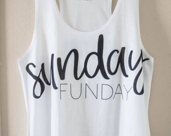 Sunday Funday Womens Tank | Sunday Brunch | Womens Tank | Weekend Shirt | Handlettering | Typography Tee | Gift for Her | Day Drinking Top